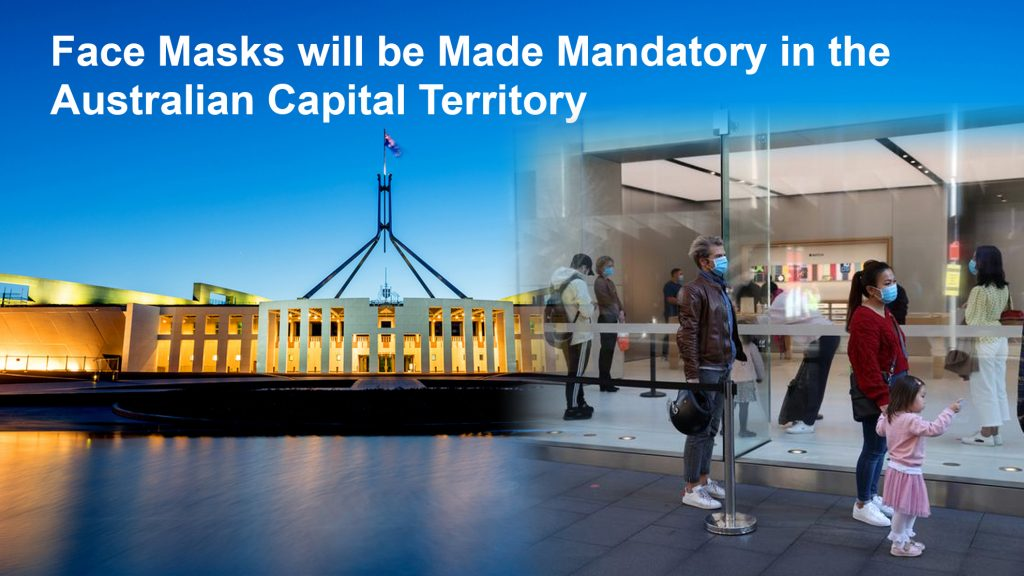 Face masks will be made mandatory in the Australian Capital Territory